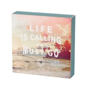 Life Is Calling And I Must Go Sentiment Box Sign